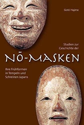 Studien zur Geschichte der Nō-Masken: ihre Frühformen in Tempeln und Schreinen Japans (Geschichte Der Masken)