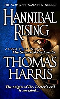 Hannibal Rising (Hannibal Lecter Book 4) (English Edition)