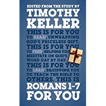 Romans 1-7 For You: For reading, for feeding, for leading (God's Word For You - Romans Series) (English Edition)