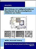 Entwicklung von maßgeschneiderten Oberflächen für die ortsaufgelöste Adhäsion von Zellen (Oberflächenchemie und -physik von Mikrosystemen)