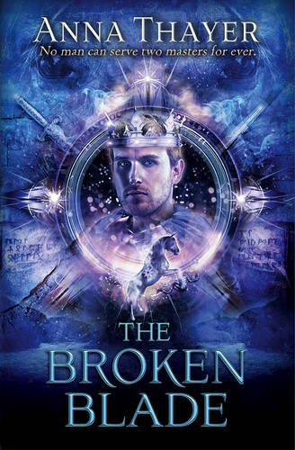 The Broken Blade: No Man Can Serve Two Masters Forever (The Knight of Eldaran)