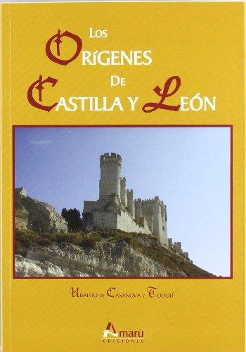 Origenes De Castilla Y Leon, Los (Ciencia Del Hombre) por Ubaldo De Casanova Y Todoli