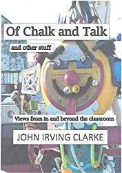 Of Chalk and Talk and Other Stuff: Views from in and beyond the classroom