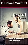 Journal intime: Mes rencontres sur internet