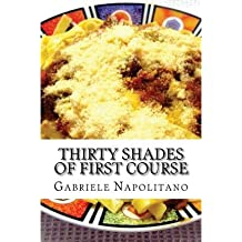 { THIRTY SHADES OF FIRST COURSE } By Napolitano, Gabriele ( Author ) [ Dec - 2012 ] [ Paperback ]