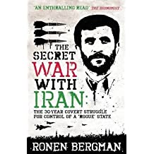 [(The Secret War with Iran: The 30-year Covert Struggle for Control of a Rogue State)] [Author: Ronen Bergman] published on (April, 2009)