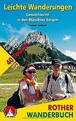 Leichte Wanderungen - Genusstouren in den Münchner Bergen: 40 Touren zwischen Garmisch und Chiemgau. Mit GPS-Tracks. (Rother Wanderbuch)