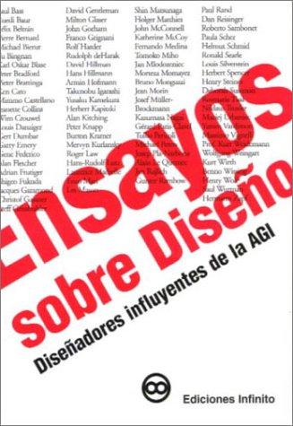 Ensayos Sobre Diseno/Essays on Design: Disenadores Influyentes De La Agi/influential Designers In The Agi