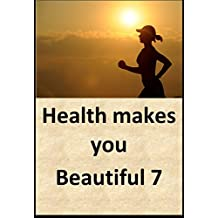Health makes you beautiful 7 (Japanese Edition)