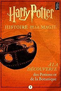À la découverte des Potions et de la Botanique par Pottermore Publishing