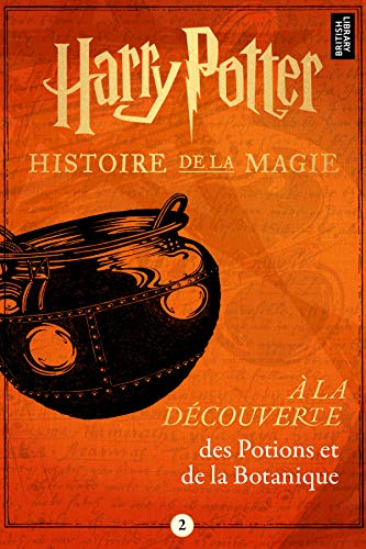 Harry Potter : À la découverte des Potions et de la Botanique (Harry Potter: A Journey Through… t. 2) par Pottermore Publishing