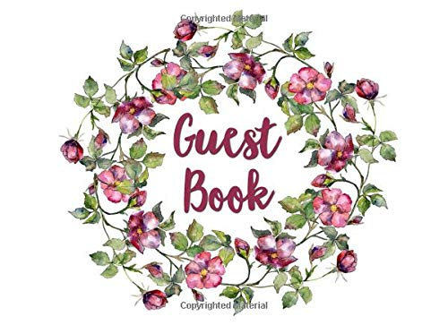 Guest Book: White Red Burgundy Floral Wreath Guestbook Elegant Classic Sign In Book for Wedding, Birthday Party, Reception, Anniversary, Baby Shower, ... Memorial Service (150 Pages 8.25 x 6) -