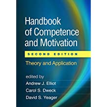 Handbook of Competence and Motivation, Second Edition: Theory and Application (English Edition)