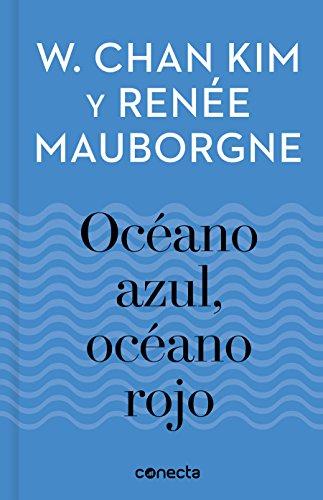 Océano azul, océano rojo (Imprescindibles) (CONECTA) por W. Chan Kim
