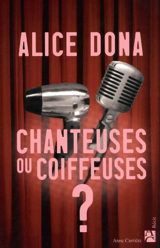 Chanteuses ou coiffeuses ? by Alice Dona