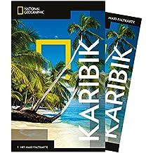 National Geographic Reiseführer Karibik: Reisen in die Karibik mit Karte, Geheimtipps und allen Sehenswürdigkeiten wie das Great Blue Hole, die ... und die ABC-Inseln. (NG_Traveller)