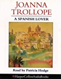 Cover of: A Spanish Lover | Joanna Trollope