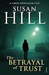 The Betrayal of Trust: Simon Serrailler Book 6