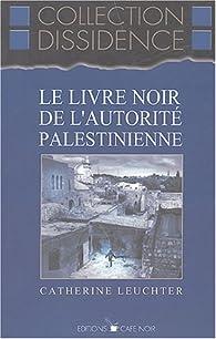 Le livre noir de l'autorité palestinienne par Catherine Leuchter