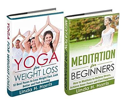 Yoga And Meditation Box Set: Yoga for Weight Loss & Meditation for Beginners (English Edition)