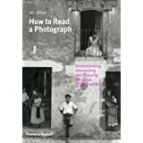 How to Read a Photograph: Understanding, Interpreting and Enjoying the Great Photographers by Ian Jeffrey (2009-02-16)