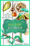 HCG Diät Kochbuch: Das Abnehmen mit der Stoffwechselkur - Anastasia Klein