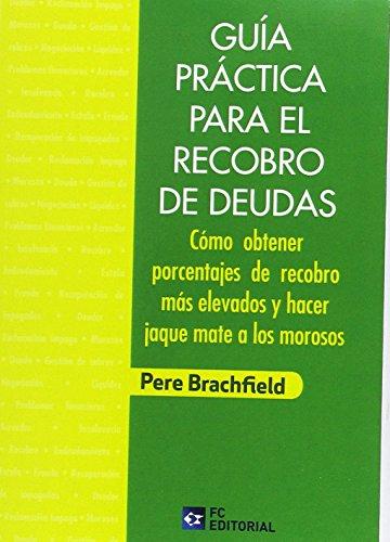 Guía práctica para el recobro de deudas por Pere Brachfield