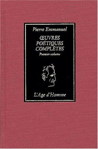 Oeuvres poétiques, tome 1 par Pierre Emmanuel