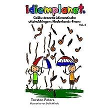 idiomplanet - Geïllustreerde idiomatische uitdrukkingen: Nederlands-Frans