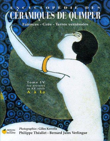 Encyclopédie des Céramiques de Quimper : Tome 4, Les artistes au XXe siècle (A à La) par Philippe Théallet