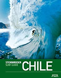 The Stormrider Surf Guide Chile (Stormrider Surf Guides) (English Edition)