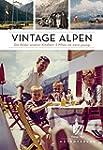 Vintage Alpen: Die Bilder unserer Kin...