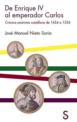 De Enrique IV Al Emperador Carlos. Crónica Anónima Castellana De 1454 A 1536