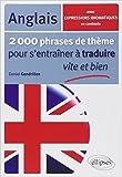 Telecharger Livres 2000 Phrases de Theme Anglais pour S Entrainer a Traduire Vite Bien de Gandrillon 5 avril 2011 (PDF,EPUB,MOBI) gratuits en Francaise