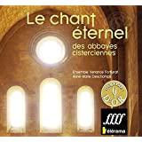 Chant Eternel des Abbayes Cisterciennes
