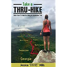 Take A Thru-Hike: Dixie's How-To Guide for Hiking the Appalachian Trail (English Edition)