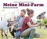 'Meine Mini-Farm: Die neue Lust auf Land' von Francine Raymond