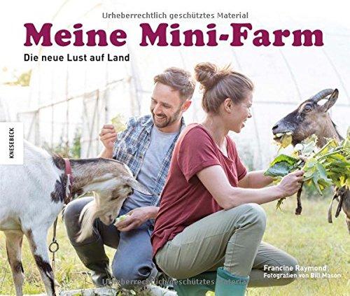 Buchseite und Rezensionen zu 'Meine Mini-Farm: Die neue Lust auf Land' von Francine Raymond
