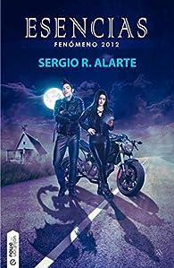 Esencias: Fenómeno 2012 par  Sergio R. Alarte