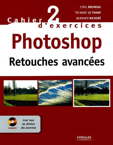 Photoshop : Retouches avancées (1Cédérom) par Cyril Bruneau
