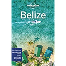 Lonely Planet Belize (Lonely Planet Travel Guide)