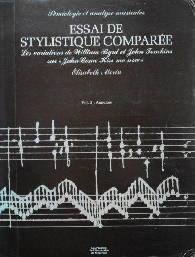 """Essai De Stylistique Comparee: Les Variations De William Byrd Et John Tomkins Sur """"John Come Kiss Me Now"""" (Semiologie Et Analyse Musicales)"""
