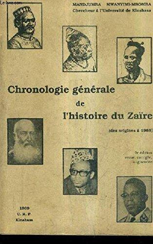 CHRONOLOGIE GENERALE DE L'HISTOIRE DU ZAIRE ( DES ORIGINES A 1988). par MANDJUMBA MWANYIAMI MBOMBA