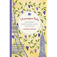 Champagne Baby: How One Parisian Learned to Love Wine--and Life--the American Way - French Wine Label
