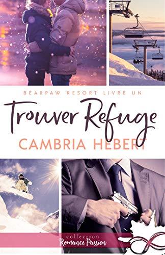 Trouver refuge: BearPaw Resort, T1 par [Hebert, Cambria]