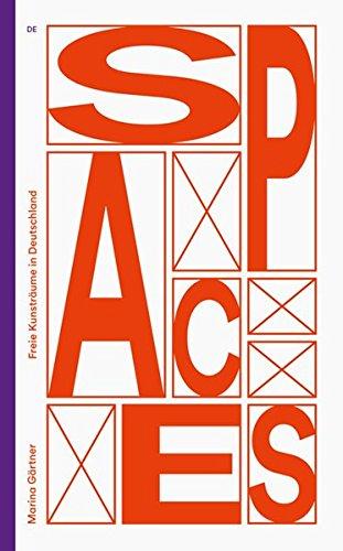 Spaces: Freie Kunsträume in Deutschland