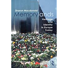 Memorylands: Heritage and Identity in Europe Today by Sharon Macdonald (2013-05-30)