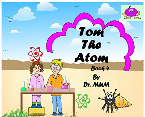 Tom the Atom, Book 4: Not Narrated (English Edition)