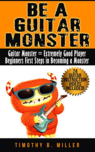 Guitar Lessons For Beginners Be A Guitar Monster Guitar Guide