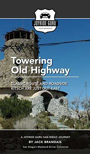 Towering Old Highway: Classic Route and Roadside Kitsch are Just Out East (Joyride Guru San Diego Day Trip Book 7) (English Edition) Old West Classic Weste